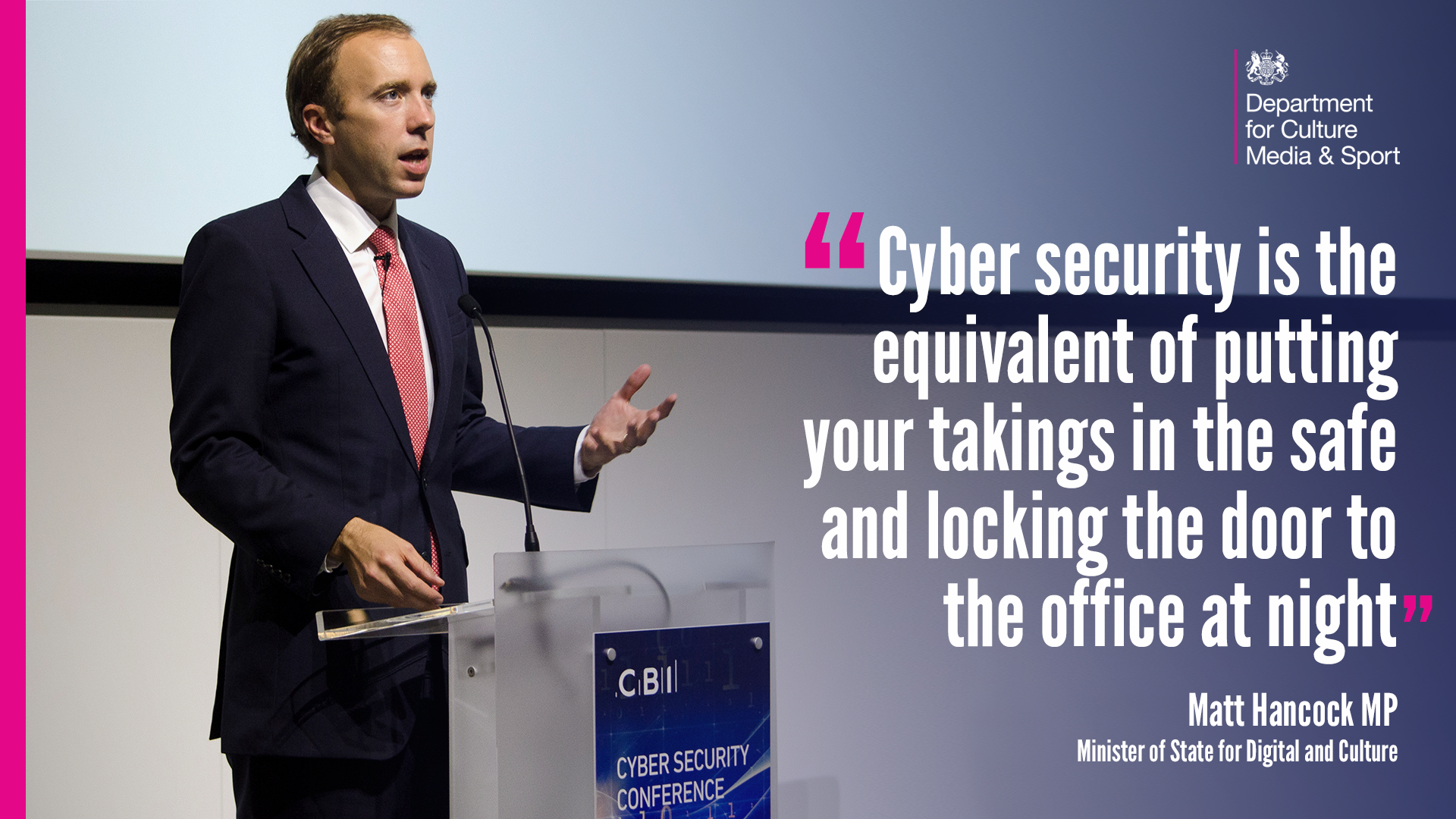getting serious about cyber security dcms blog i ve seen first hand that while the internet is helping to drive the uk economy by making it easier to start a business and nurturing creativity and