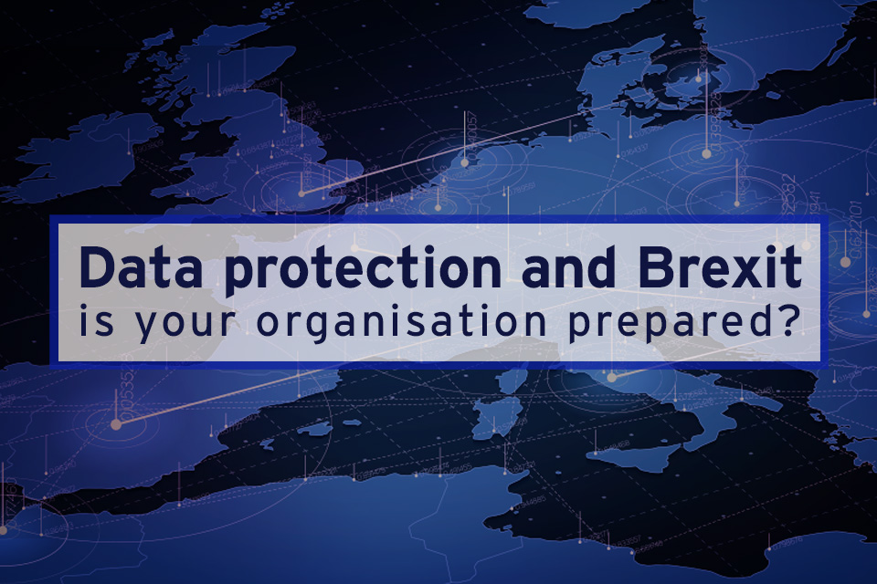 Data protection and Brexit - is your organisation prepared?