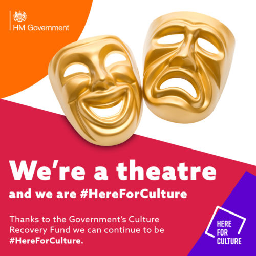 """We're an arts venue and we are here for culture"" text on a here for culture branded background with images of theatre masks"